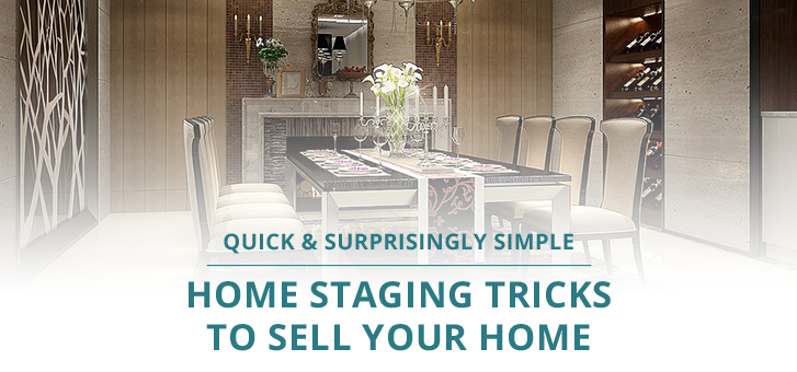 Quick Simple Home Staging Tricks To Sell Your Home