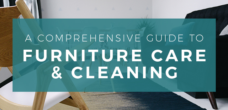 Furniture Cleaning And Care