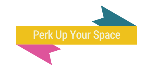 perk up your space