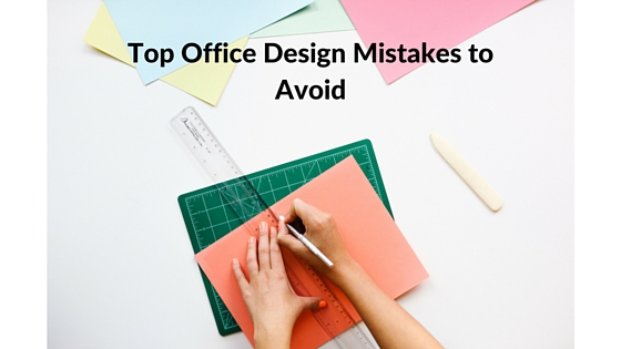 Top Office Design Mistakes to Avoid