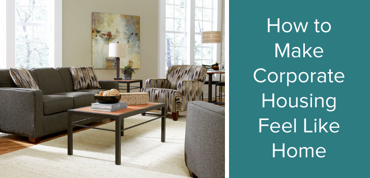 How to Make Corporate Housing Feel Like Home IFR