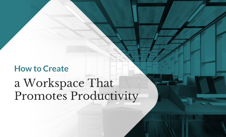 create workspace that promotes productivity