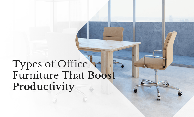 types office furniture boost productivity