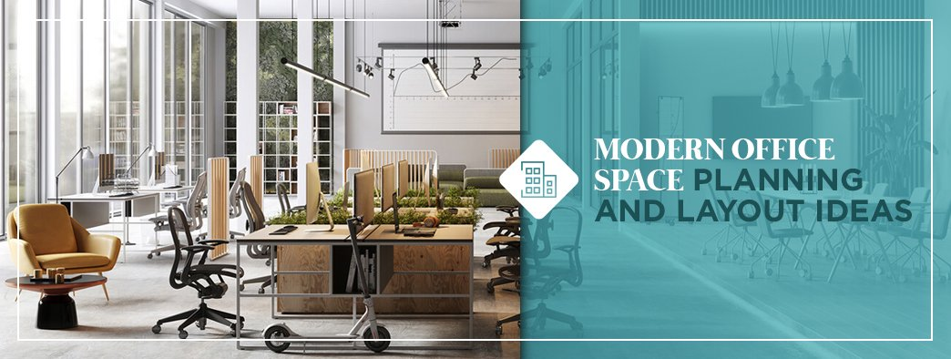 Modern office space planning and layout ideas